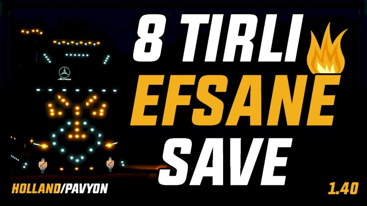 ETS2MP 8 TIRLI EFSANE LEDLİ SAVE HOLLAND/PAVYON​